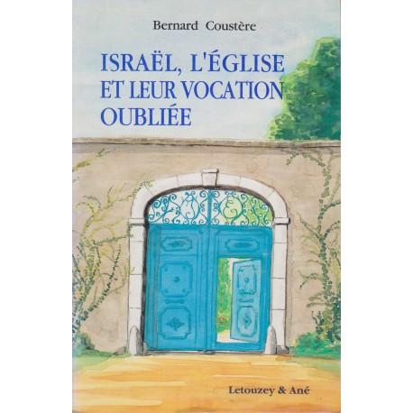 Israël, l'Eglise et leur vocation oubliée