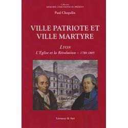 Ville patriote et ville martyre, Lyon