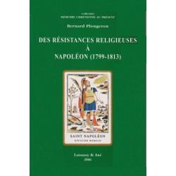 Des résistances religieuses à Napoléon (1799-1813)