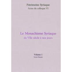 Le Monachisme syriaque, du VIIe s. à nos jours