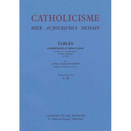 Catholicisme Tables Fasc. 75 A-B
