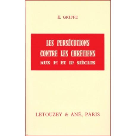 Les persécutions contre les chrétiens aux Ier et IIe siècles